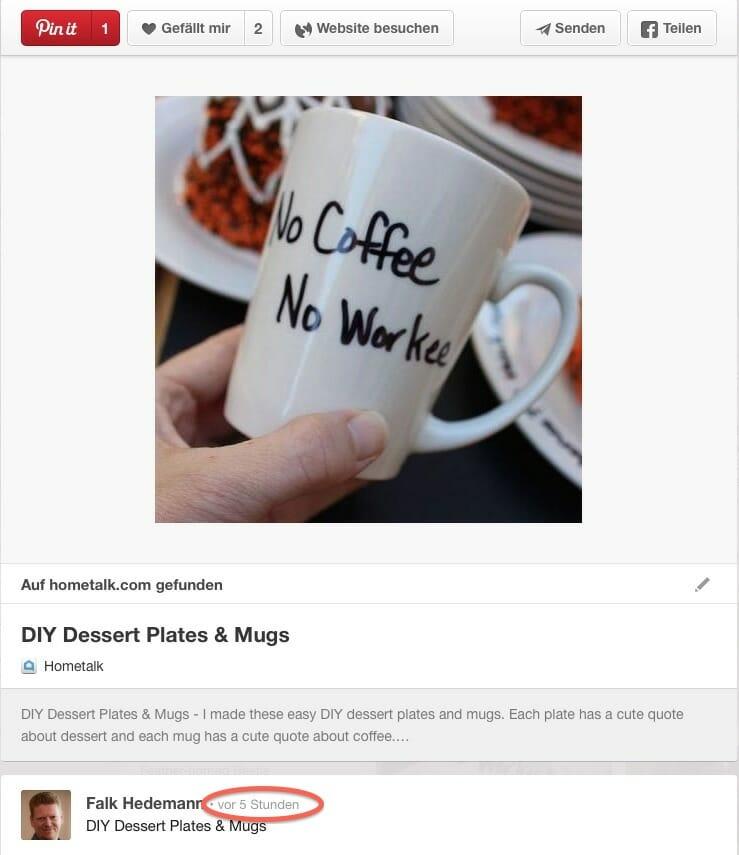 Obwohl das Bild schon viel länger auf Pinterest zirkuliert, wird bei jedem Repin ein aktueller Zeitstempel hinzugefügt.