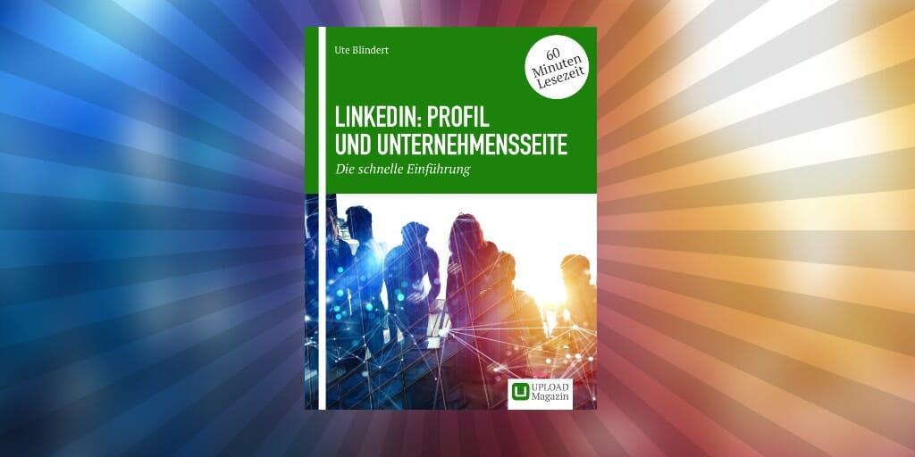 """Cover unseres E-Books """"LinkedIn: Profil und Unternehmensseite – Die schnelle Einführung"""""""