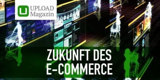 Zukunft des E-Commerce: 9 Trends für Kunden, Händler, Hersteller und Marken