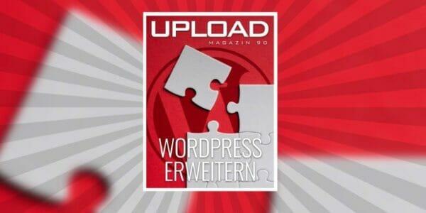 """UPLOAD Magazin 90 """"WordPress erweitern"""""""