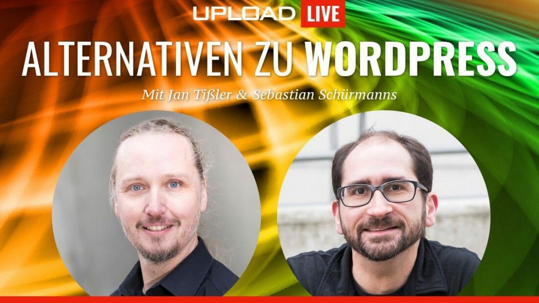 UPLOAD Live Talk: Alternativen zu WordPress
